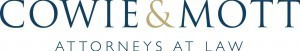 Cowie & Mott, P.A. , a Maryland complex litigation law firm
